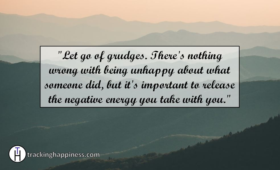 Let go of grudges in order to be happy