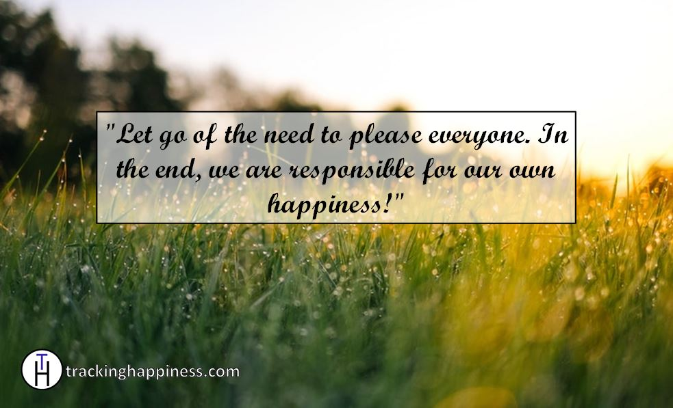 Let go of the need to please others to be happy