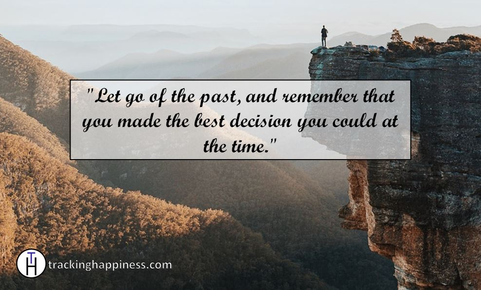 Let go of the past in order to be happy